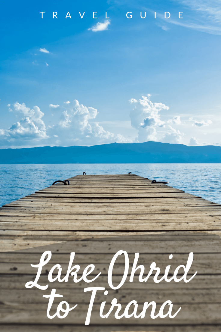 Travel Lake Ohrid to Tirana Pinterest pin