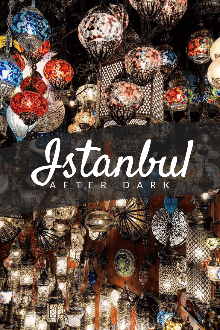 13 Things to Do in Istanbul at Night Pinterest pin