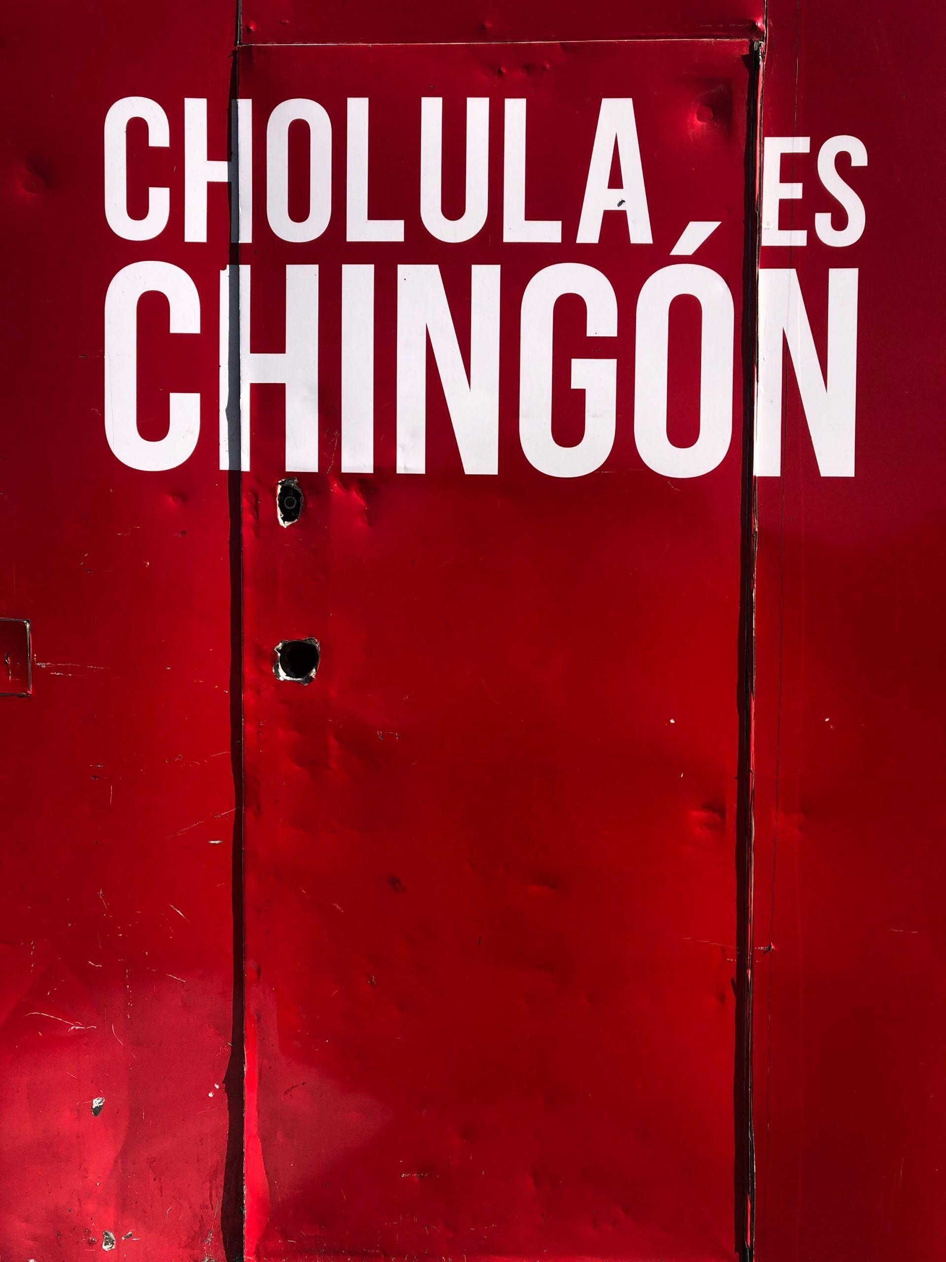 'Cholula es Chingon' sign